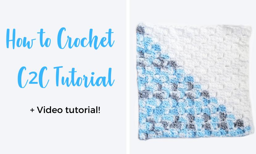 How to C2C Crochet Tutorial + Video Tutorial!