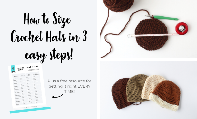 How to Crochet Hat Sizes in 3 Easy Steps + Hat Sizing Freebie