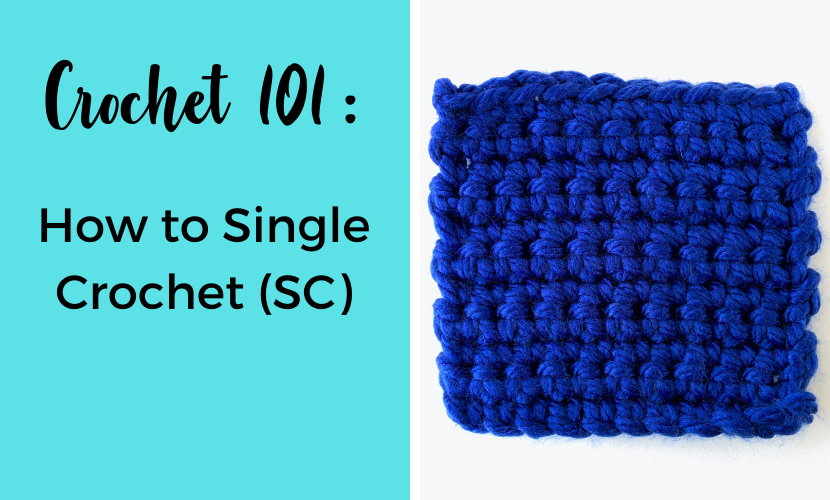 Crochet 101: How to Single Crochet (with Video Tutorial)