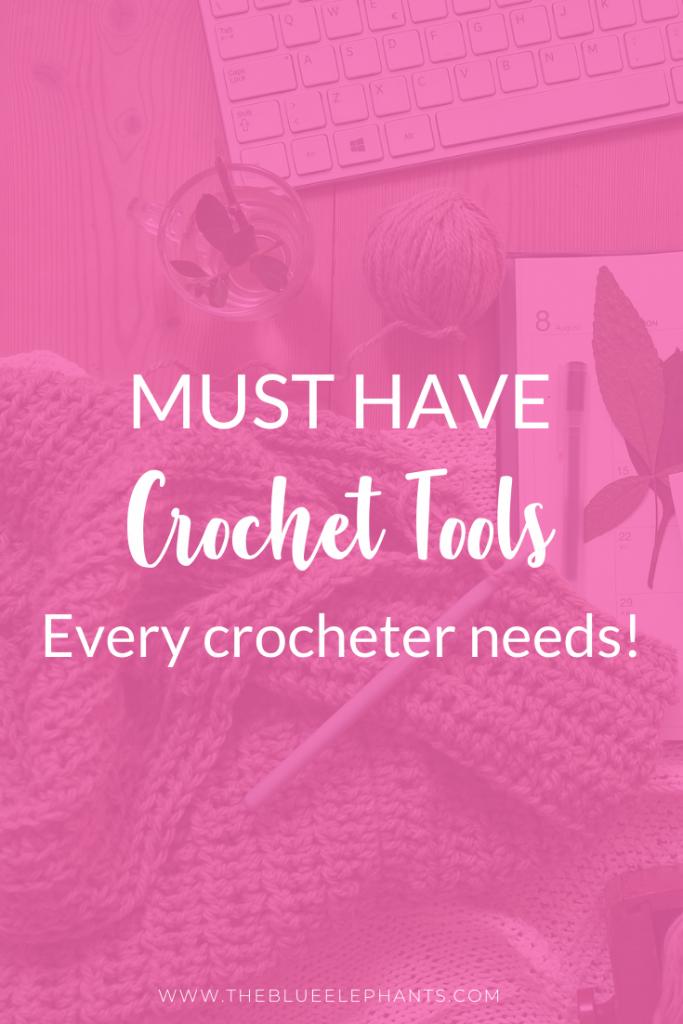 Crochet tools every crocheter neds
