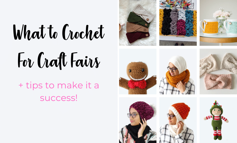 What to Crochet for Craft Fairs: Tips & Ideas for Building Inventory